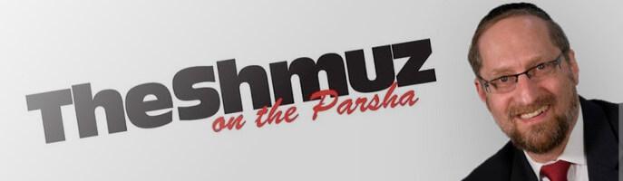 The Shmuz on the Parsha